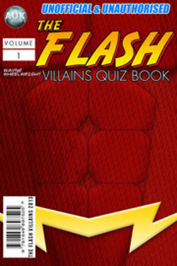 Wheelwright, Wayne - The Flash Villains Quiz Book, ebook