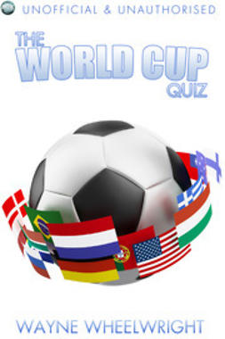 Wheelwright, Wayne - The World Cup Quiz, ebook