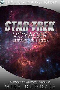 Dugdale, Mike - Star Trek: Voyager - The Ultimate Quiz Book, e-kirja