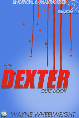 Wheelwright, Wayne - The Dexter Quiz Book Season 2, ebook