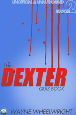 Wheelwright, Wayne - The Dexter Quiz Book Season 2, ebook