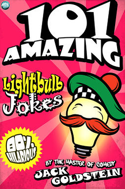 Goldstein, Jack - 101 Amazing Lightbulb Jokes, ebook