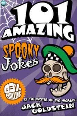 Goldstein, Jack - 101 Amazing Spooky Jokes, ebook