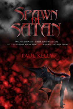 Kelly, Paul - Spawn of Satan, e-bok