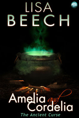 Beech, Lisa - Amelia and Cordelia: the Ancient Curse, ebook