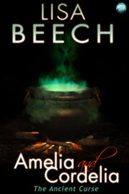 Beech, Lisa - Amelia and Cordelia: the Ancient Curse, e-kirja