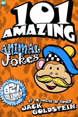 Goldstein, Jack - 101 Amazing Animal Jokes, ebook