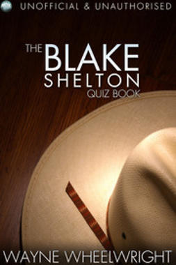 Wheelwright, Wayne - The Blake Shelton Quiz Book, ebook