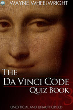 Wheelwright, Wayne - The Da Vinci Code Quiz Book, ebook
