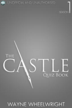 Wheelwright, Wayne - The Castle Quiz Book - Season 1, e-bok