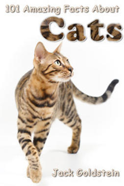 Goldstein, Jack - 101 Amazing Facts About Cats, e-bok