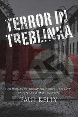 Kelly, Paul - Terror in Treblinka, ebook