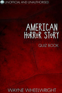 Wheelwright, Wayne - American Horror Story - Murder House Quiz Book, ebook