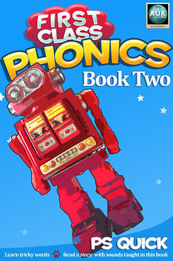 Quick, P S - First Class Phonics - Book 2, ebook