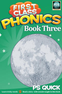 Quick, P S - First Class Phonics - Book 3, e-bok