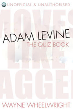 Wheelwright, Wayne - Adam Levine - The Quiz Book, ebook