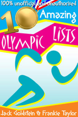 Goldstein, Jack - 10 Amazing Olympic Lists, e-kirja