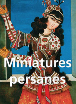 Ivanov, Anatoli - Miniatures Persanes, ebook