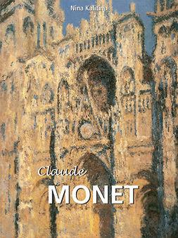 Kalitina, Nina - Claude Monet, ebook