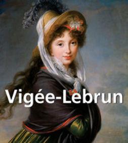 Vigée-Lebrun, Elisabeth - Vigee-Lebrun, ebook