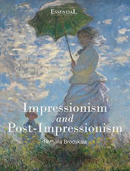 Brodskaïa, Nathalia - Impressionism and Post-Impressionism, e-kirja