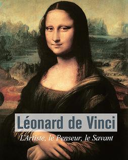 Müntz, Eugène - Léonard De Vinci - L'Artiste, le Penseur, le Savant, ebook