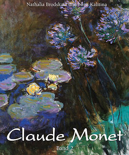 Brodskaïa, Nathalia - Claude Monet: Vol 2, ebook