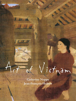 Hubert, Jean-François - Art of Vietnam, ebook