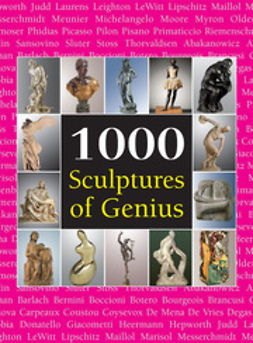 Bade, Patrick - 1000 Scupltures of Genius, ebook