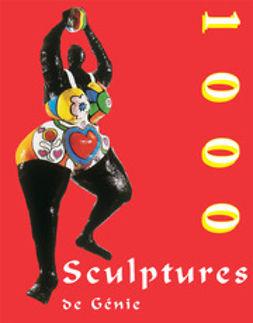 Bade, Patrick - 1000 Scupltures de Génie, ebook