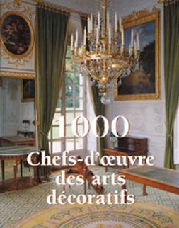 Charles, Victoria - 1000 Chef-d'œuvre des Arts décoratifs, ebook