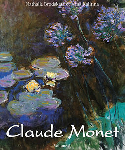 Brodskaïa, Nathalia - Claude Monet: Vol 1, ebook