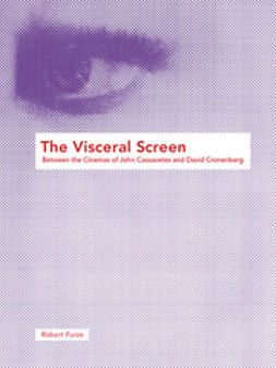 Furze, Robert - The Visceral Screen: Between the Cinemas of John Cassavetes and David Cronenberg, ebook