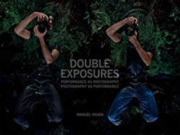 Evans, David - Double Exposures: Performance as Photography Photography as Performance, ebook