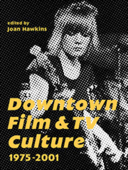 Hawkins, Joan - Downtown Film and TV Culture, ebook