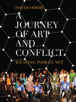 Oddie, David - A Journey of Art and Conflict: Weaving Indra's Net, e-kirja