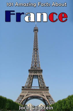 Goldstein, Jack - 101 Amazing Facts About France, ebook