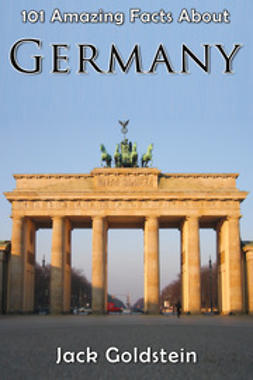 Goldstein, Jack - 101 Amazing Facts About Germany, e-kirja