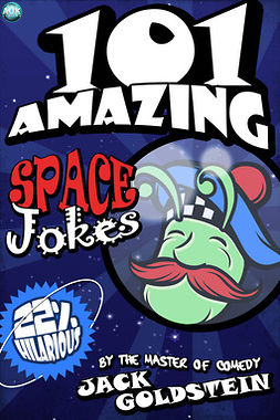 Goldstein, Jack - 101 Amazing Space Jokes, ebook