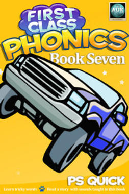 Quick, P S - First Class Phonics - Book 7, ebook