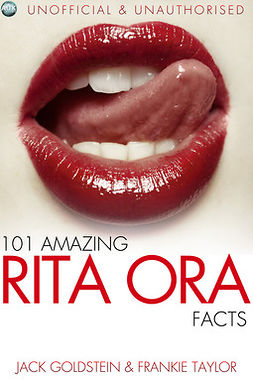 Goldstein, Jack - 101 Amazing Rita Ora Facts, ebook