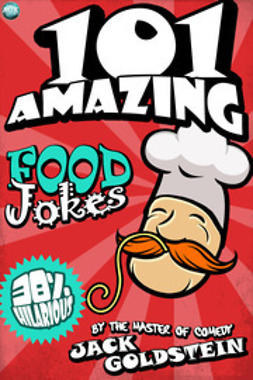 Goldstein, Jack - 101 Amazing Food Jokes, ebook