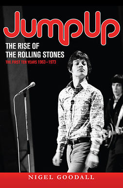 Goodall, Nigel - Jump Up  - The Rise of the Rolling Stones, e-kirja