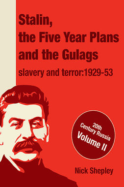 Shepley, Nick - Stalin, the Five Year Plans and the Gulags, ebook