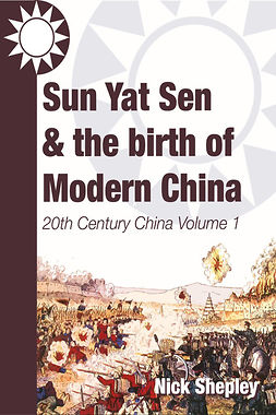 Shepley, Nick - Sun Yat Sen and the birth of modern China, e-bok