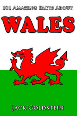 Goldstein, Jack - 101 Amazing Facts about Wales, e-bok
