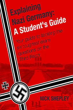 Shepley, Nick - Explaining Nazi Germany, ebook