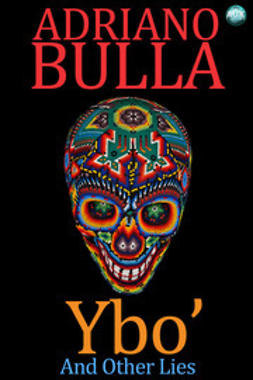 Bulla, Adriano - Ybo' and Other Lies, ebook
