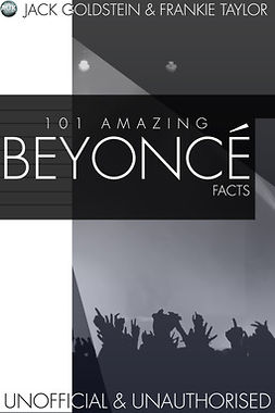 Goldstein, Jack - 101 Amazing Beyonce Facts, ebook