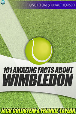 Goldstein, Jack - 101 Amazing Facts about Wimbledon, e-kirja